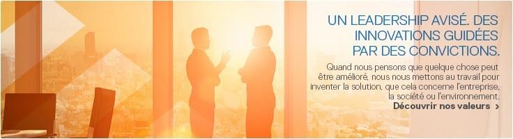 un leadership avisé. des innovations servant un objectif.