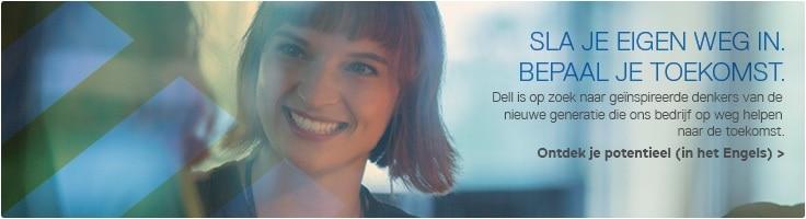 Dell heeft altijd plaats voor mensen die vooruit denken, zodat ons bedrijf in de toekomst nog steeds succesvol kan zijn.