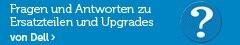 Fragen und Antworten zu Ersatzteilen und Upgrades von Dell